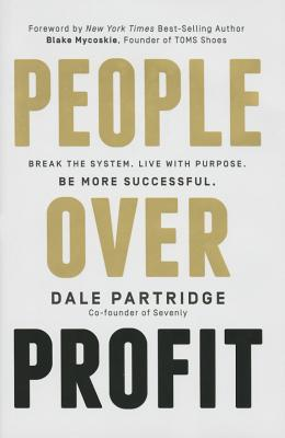 Image for People Over Profit: Break the System, Live with Purpose, Be More Successful