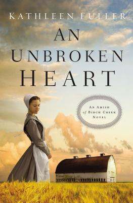 Image for An Unbroken Heart (An Amish of Birch Creek Novel)