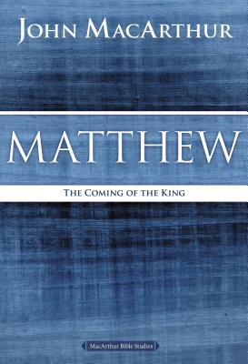 Image for Matthew: The Coming of the King ( MacArthur Bible Studies )