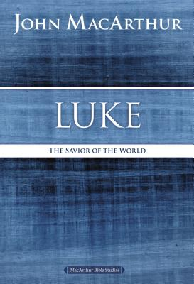 Image for Luke: The Savior of the World (MacArthur Bible Studies)
