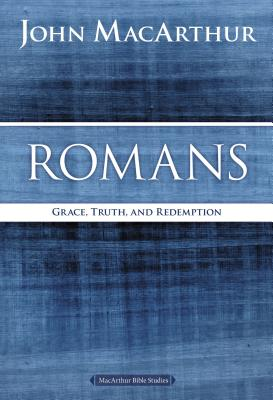 "Image for ""Romans: Grace, Truth, and Redemption (MacArthur Bible Studies)"""