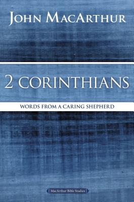 Image for 2 Corinthians: Words from a Caring Shepherd (MacArthur Bible Studies)