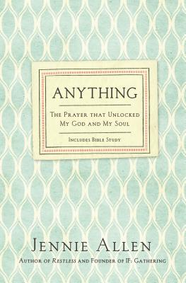 Image for Anything: The Prayer That Unlocked My God and My Soul