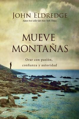 """Image for """"Mueve Montanas: Orar Con Pasion, Confianza Y Autoridad (Spanish Edition)"""""""