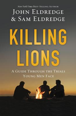 Image for Killing Lions: A Guide Through the Trials Young Men Face