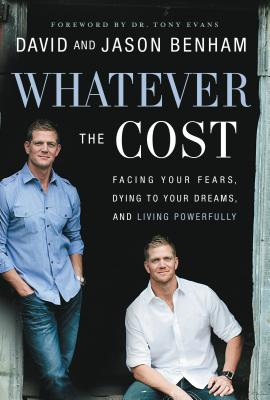 Image for ***Whatever the Cost: Facing Your Fears, Dying to Your Dreams, and Living Powerfully