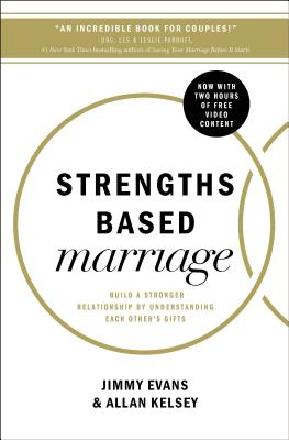 Image for Strengths-Based Marriage: Build a Stronger Relationship by Understanding Each Others Gifts