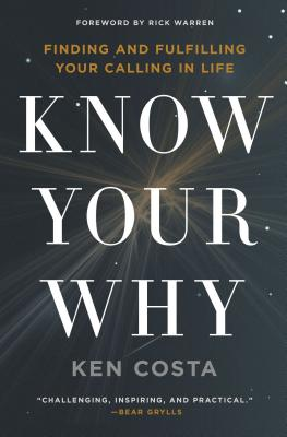 Image for Know Your Why: Finding and Fulfilling Your Calling in Life