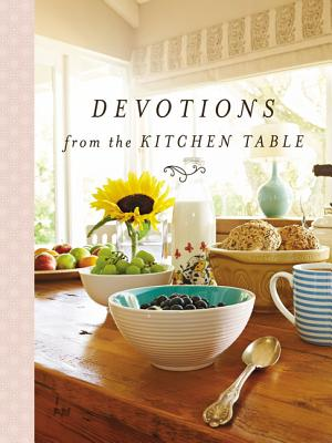 Image for Devotions from the Kitchen Table