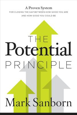 Image for The Potential Principle: A Proven System for Closing the Gap Between How Good You Are and How Good Y