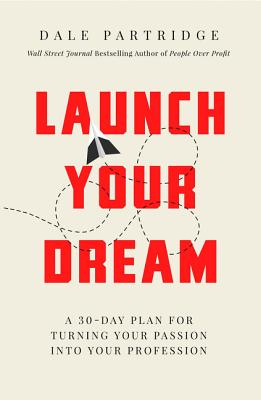 Image for Launch Your Dream: A 30-Day Plan for Turning Your Passion into Your Profession