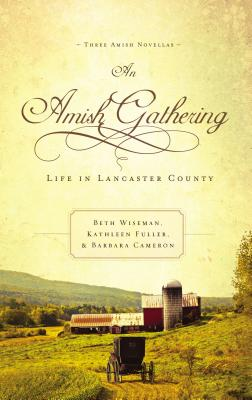 Image for An Amish Gathering: Life in Lancaster County