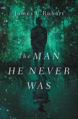 The Man He Never Was, Rubart, James L.