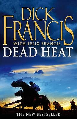 Dead Heat [used book], Dick Francis and Felix Francis