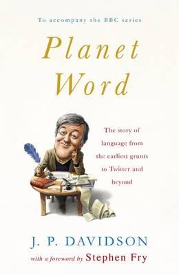Planet Word, Davidson, J. P.; Fry, Stephen (foreword by)