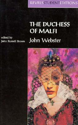 The Duchess of Malfi: John Webster (Revels Student Editions MUP), Brown, John Russell