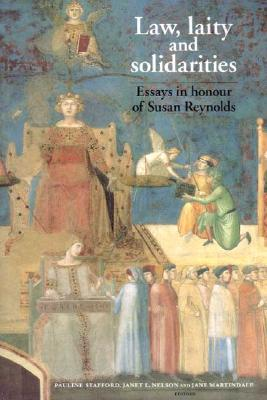 Image for Law, laity and solidarities: Essays in honour of Susan Reynolds