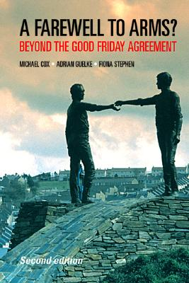 Image for A Farewell to Arms?: Beyond the Good Friday Agreement