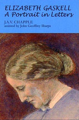 Elizabeth Gaskell, : A Portrait in Letters, Chapple, J. A. V.