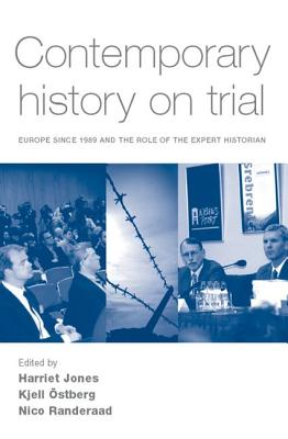 Image for Contemporary history on trial: Europe since 1989 and the role of the expert historian