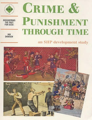Image for Crime & Punishment Through Time: Student's Book (Discovering the Past for GCSE)