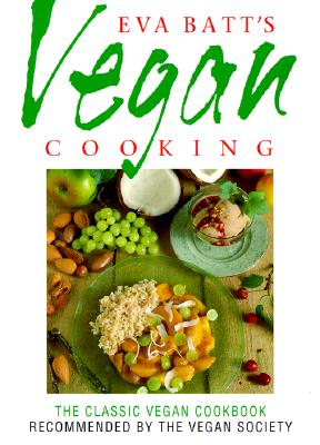 Eva Batts Vegan Cooking, Batt, Eva