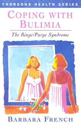 Image for Coping With Bulimia: The Binge/Purge Syndrome (Thorsons Health)