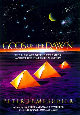 Image for Gods of the Dawn: The Message of the Pyramids and the True Stargate Mystery