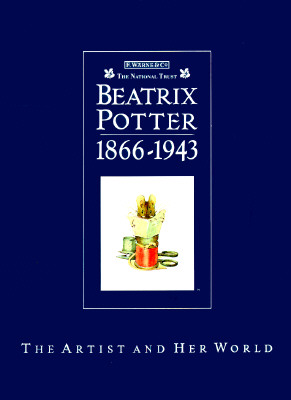 Image for Beatrix Potter 1866 - 1943: The Artist and Her World