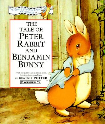 Image for The Tale of Peter Rabbit and Benjamin Bunny (The World of Peter Rabbit and Friends)