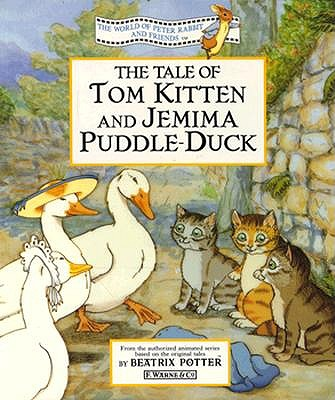 Image for The Tale of Tom Kitten and Jemima Puddle-duck: Animation Storybook (The World of Peter Rabbit and Friends)