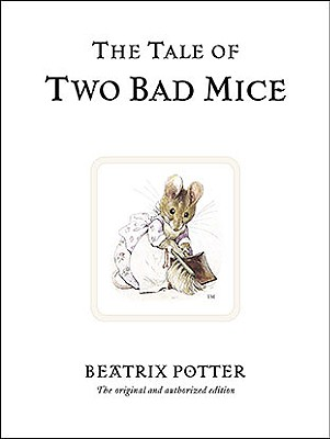 Image for The Tale of Two Bad Mice (Peter Rabbit)