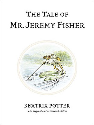 Image for Tale of Mr. Jeremy Fisher (Peter Rabbit)
