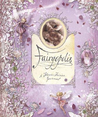 """Fairyopolis: A Flower Fairies Journal, """"Bird, Glen, Catchpole, Liz"""""""