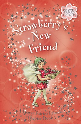 Image for Strawberry's New Friend: A Flower Fairies Chapter Book