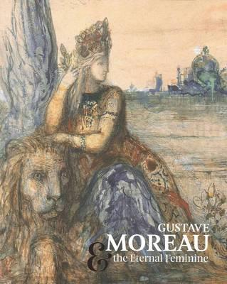 Image for Gustave Moreau & the Eternal Feminine