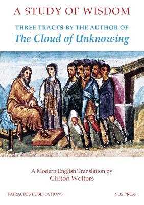 Image for A Study of Wisdom: Three tracts by the Author of The Cloud of Unknowing (Fairacres Publication, 75)