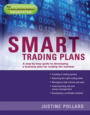 Image for Smart Trading Plans: A Step-by-Step Guide to Developing a Business Plan for Trading the Markets
