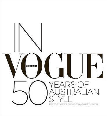 In Vogue : 50 Years of Australian Style, Clements, Kirstie; Tulloch, Lee