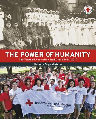 Image for The Power of Humanity:  100 Years of Australian Red Cross 1914-2014