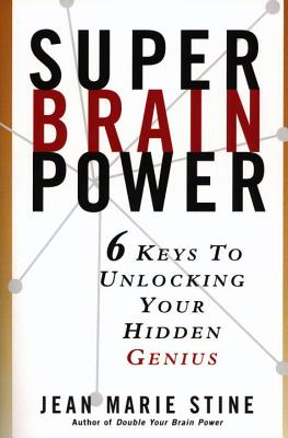 Image for Super Brain Power : 6 Keys to Unlocking Your Hidden Genius