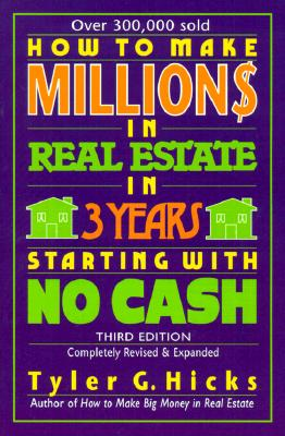 Image for How to Make Million$ in Real Estate in Three Years Starting with No Cash, Third Edition