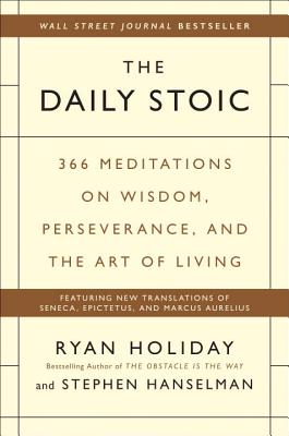 Image for The Daily Stoic: 366 Meditations on Wisdom, Perseverance, and the Art of Living
