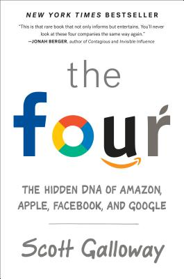 Image for The Four: The Hidden DNA of Amazon, Apple, Facebook, and Google