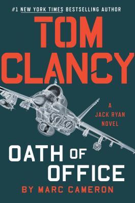 TOM CLANCY'S OATH OF OFFICE (JACK RYAN, NO 19)