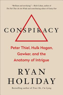 Image for Conspiracy: Peter Thiel, Hulk Hogan, Gawker, and the Anatomy of Intrigue