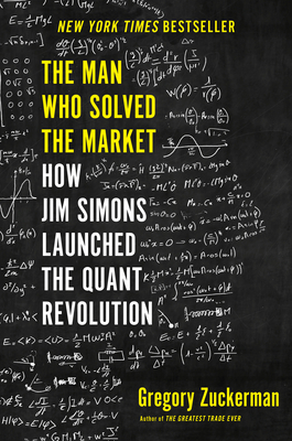 Image for Man Who Solved the Market: How Jim Simons Launched the Quant Revolution