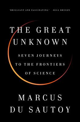 Image for The Great Unknown: Seven Journeys to the Frontiers of Science