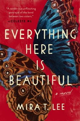 Everything Here Is Beautiful, Mira T. Lee
