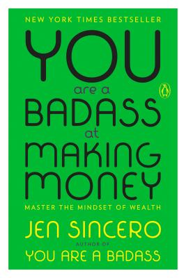 Image for You Are a Badass at Making Money: Master the Mindset of Wealth
